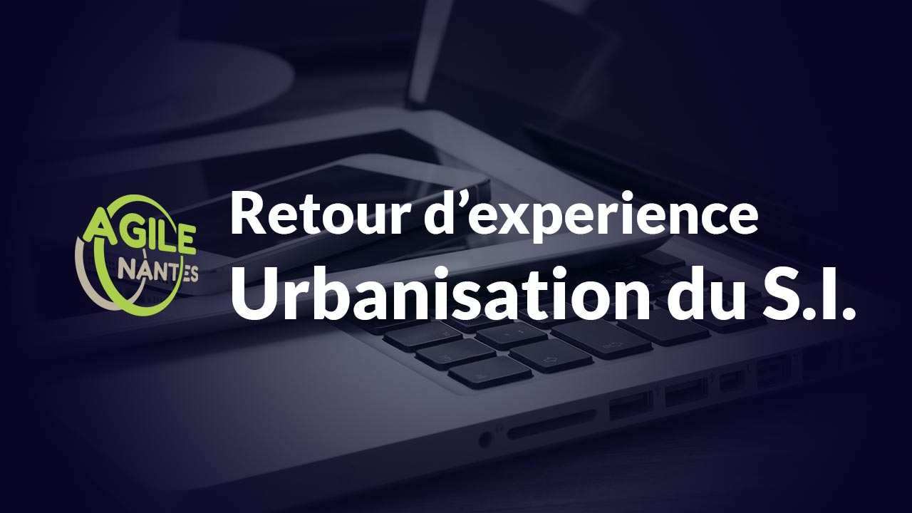 Agile-Nantes-Urbanisation-du-SI