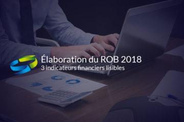 ROB 2018 - 3 indicateurs financiers lisibles