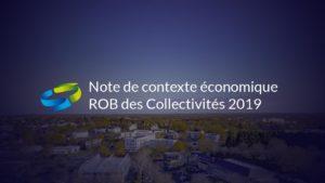 Note de contexte économique en prévision du ROB des Collectivités 2019