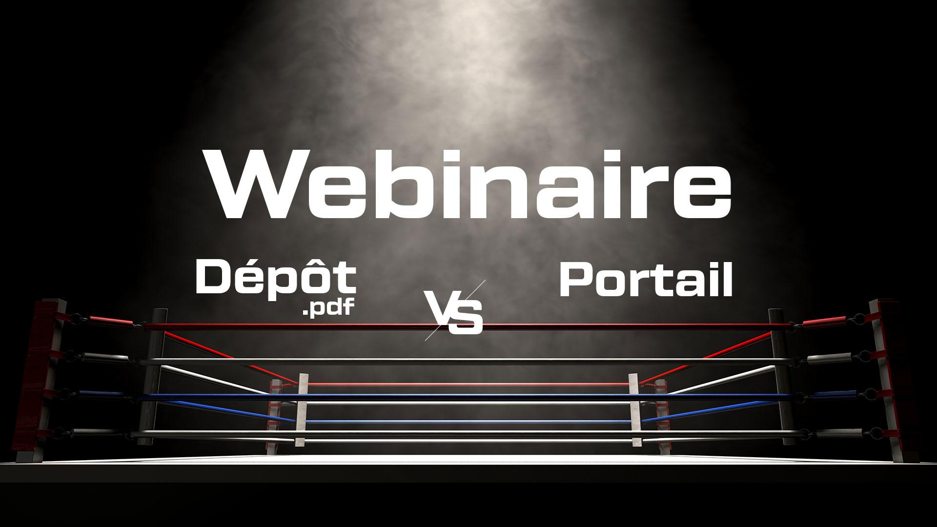 Webinaire comparatif dépôt fichier .pdf VS Portail