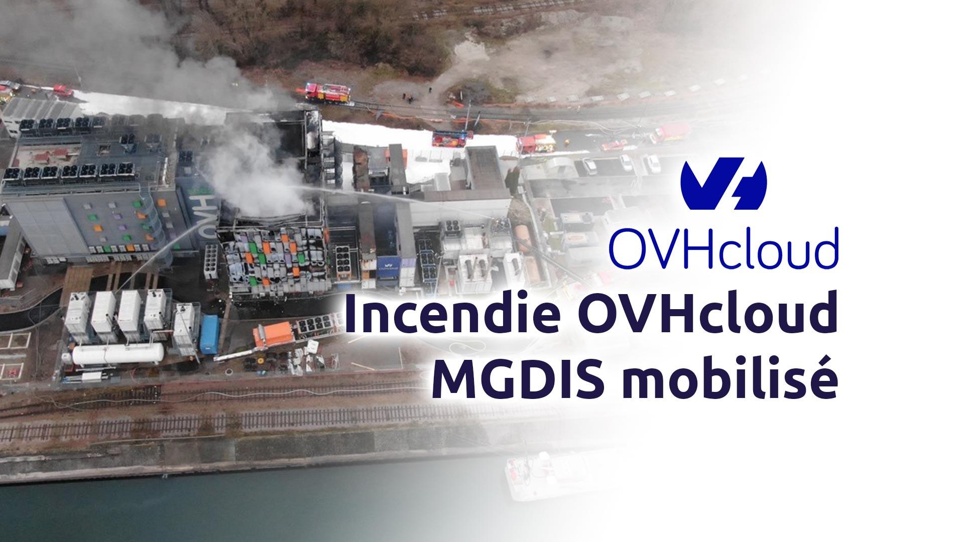 Incendie OVH Cloud - MGDIS est mobilisé sur l'incident